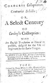 Corderii Colloquiorum centuria selecta; or, a Select century of Cordery's colloquies: with an English translation ... By John Clarke
