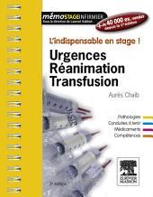 Urgences-Réanimation-Transfusion: L'indispensable en stage, Édition 3