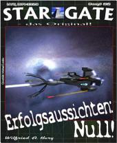 STAR GATE 022: Erfolgsaussichten: NULL!: Noch nicht einmal ein Wunder kann sie noch retten
