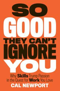 So Good They Can t Ignore You Book