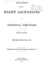 Apparent Right Ascensions of Additional Time-stars, 1881-1884, with Mean Places for 1884.0
