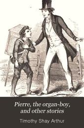 Pierre, the Organ-boy, and Other Stories
