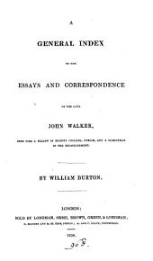 A general index to the Essays and correspondence of the late John Walker
