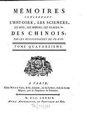 Mémoires concernant l'histoire, les Sciences, les Arts des Chinois: Volume14