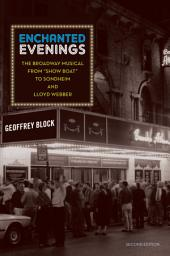 Enchanted Evenings: The Broadway Musical from Show Boat to Sondheim and Lloyd Webber: Edition 2
