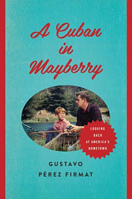A Cuban in Mayberry PDF