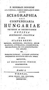 Sciagraphia Seu Compendiaria Hungariae Veteris Et Recentioris Notitia Historico-Politica: 1.2
