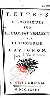 Lettres historiques sur le Comtat Venaissin et sur la seigneurie d'Avignon [par J.-N. Moreau]