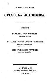 Fritzschiorum opuscula academica