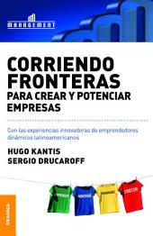 Corriendo fronteras para crear y potenciar empresas: Experiencias innovadoras de emprendedores dinámicos latinoamericanos