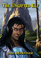 The Ungifted Elf: An Epic Fantasy Tale