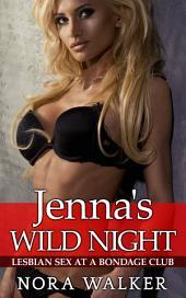 Jenna's Wild Night: Lesbian Sex at a Bondage Club
