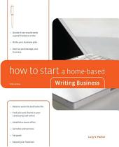 How to Start a Home-Based Writing Business: Edition 5