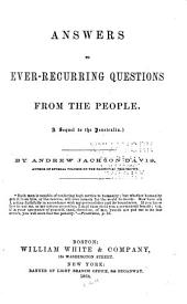 Answers to Ever-recurring Questions from the People: A Sequel to the Penetralia