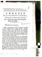 Adresse de la Convention nationale, représentant de la République française, aux treize cantons helvétiques