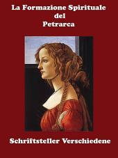 La Formazione Spirituale del Petrarca - La Divina Laura