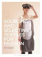 Sourcing and Selecting Textiles for Fashion PDF