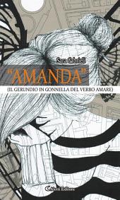 """""""Amanda"""": (Il gerundio in gonnella del verbo amare)"""