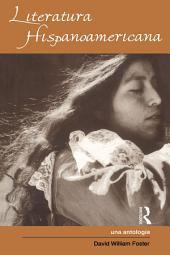 Literatura Hispanoamericana: Una Antologia - An Anthology