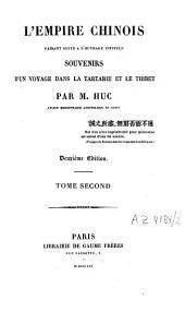 L'Empire chinois: faisant suite à l'ouvrage instituté Souvenirs d'un voyage dans la Tartarie et le Thibet, Volume2