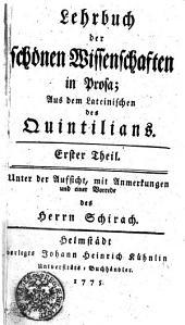 Lehrbuch der schönen Wissenschaften in Prosa: Erster Theil, Band 1