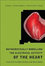 Mathematically Modelling the Electrical Activity of the Heart
