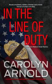 In the Line of Duty: (Detective Madison Knight Series Book 7)