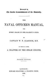 The Naval Officers Manual: For Every Grade in Her Majesty's Ships