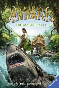 Spirit Animals 5  Die Maske f  llt PDF