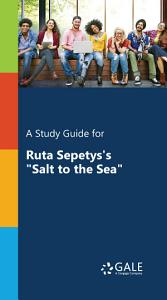 A Study Guide for Ruta Sepetys s  Salt to the Sea  Book