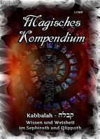 Magisches Kompendium   Kabbalah   Wissen und Weisheit im Sephiroth und Qlippoth PDF