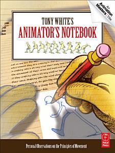Tony White s Animator s Notebook PDF
