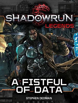 Shadowrun Legends  A Fistful of Data PDF