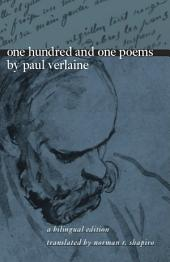 One Hundred and One Poems by Paul Verlaine: A Bilingual Edition