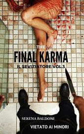 Karma il Seviziatore Vol. 3 The Final