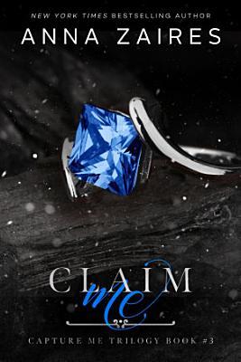 Claim Me  Capture Me  Book 3
