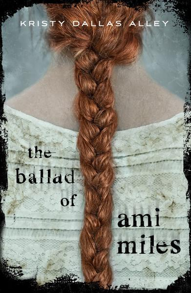 Download The Ballad of Ami Miles Book