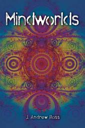 Mindworlds: A Decade of Consciousness Studies