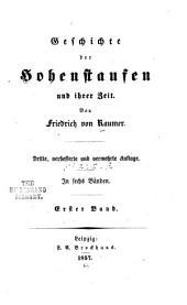 Geschichte der Hohenstaufen und ihrer zeit: Band 1