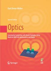 Optics: Learning by Computing, with Examples Using Maple, MathCad®, Matlab®, Mathematica®, and Maple®, Edition 2