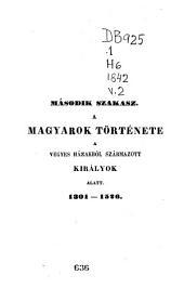 A magyarok története: szakasz. A vegyesházakból származott királyok alatt, 1301-1526