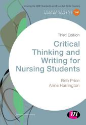 Critical Thinking and Writing for Nursing Students: Edition 3