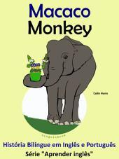Macaco - Monkey: História Bilíngue em Português e Inglês