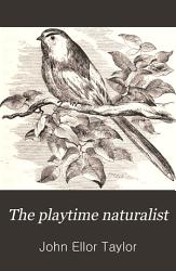The Playtime Naturalist PDF