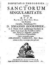 Disputatio theologica de sanctorum singularitate. Secunda: Volume 1