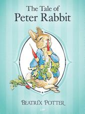 The Tale of Peter Rabbit: The Tales of Beatrix Potter 1