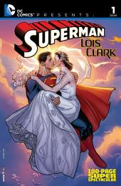 DC Comics Presents: Superman: Lois and Clark 100-Page Super Spectacular (2015) #1