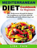 Mediterranean Diet Cookbook for Beginners Book