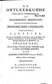 De ontleedkunde volledig verhandeld ; of Naauwkeurige beschryving van alle de deelen des menschelyken ligchaams: Volume 2