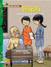 Caring for Nature: Bapu and the missing blue pencil (An inspiring story about wisely using our resources)